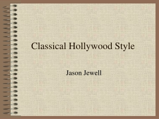 Classical Hollywood Style