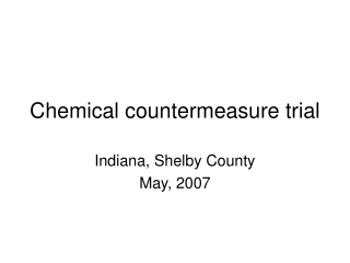 Chemical countermeasure trial