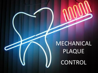 MECHANICAL  PLAQUE CONTROL