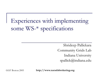Experiences with implementing some WS-* specifications