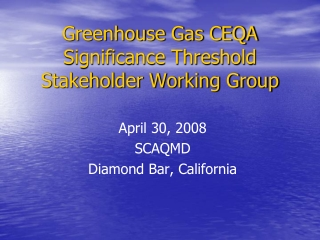 Greenhouse Gas CEQA Significance Threshold Stakeholder Working Group