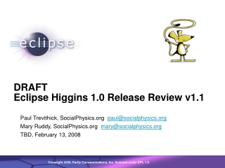 DRAFT Eclipse Higgins 1.0 Release Review v1.1