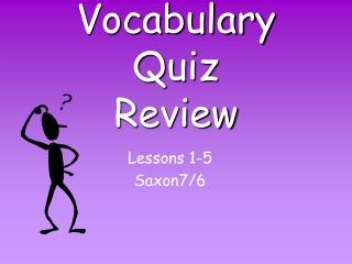 Vocabulary Quiz  Review