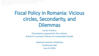 Fiscal Policy in  Romania : Vicious circles, Secondarity, and Dilemmas