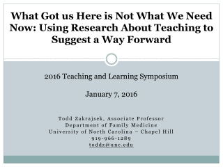 What Got us Here is Not What We Need Now: Using Research About Teaching to Suggest a Way Forward