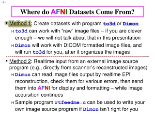 Where do  A F N I  Datasets Come From?