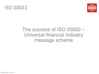 The success of ISO 20022 – Universal financial Industry message scheme