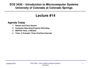 ECE 3430 – Introduction to Microcomputer Systems University of Colorado at Colorado Springs