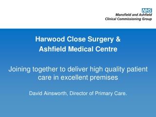 Harwood Close Surgery &  Ashfield Medical Centre