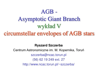 AGB -  Asymptotic Giant Branch wykład V circumstellar envelopes of AGB stars
