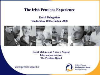 The Irish Pensions Experience Dutch Delegation Wednesday 10 December 2008