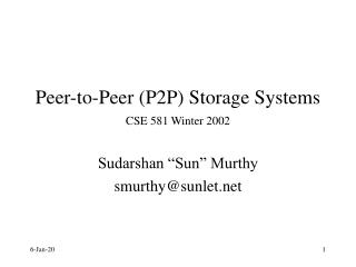 Peer-to-Peer (P2P) Storage Systems CSE 581 Winter 2002