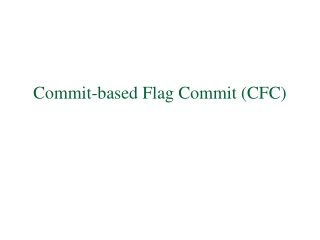 Commit-based Flag Commit (CFC)