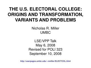 THE U.S. ELECTORAL COLLEGE: ORIGINS AND TRANSFORMATION, VARIANTS AND PROBLEMS