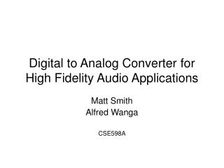 Digital to Analog Converter for High Fidelity Audio Applications