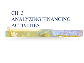 CH. 3 ANALYZING FINANCING ACTIVITIES