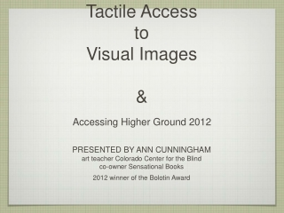 Tactile Access  to  Visual Images  &