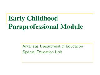 Early Childhood Paraprofessional Module