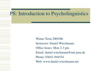 PS: Introduction to Psycholinguistics