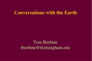 Conversations with the Earth Tom Burbine tburbine@framingham