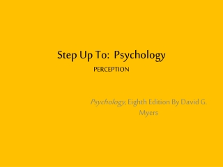 Step Up To:  Psychology PERCEPTION