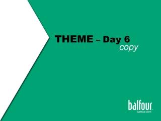 THEME  –  Day 6