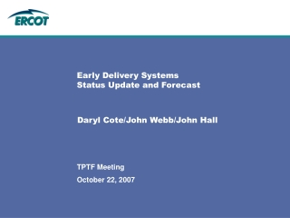 Early Delivery Systems Status Update and Forecast