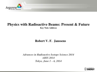 Physics with Radioactive Beams: Present & Future Key Note Address