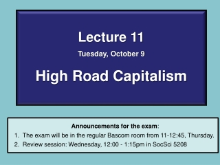 Lecture 11 Tuesday, October 9 High Road Capitalism