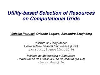 Utility-based Selection of Resources on Computational Grids