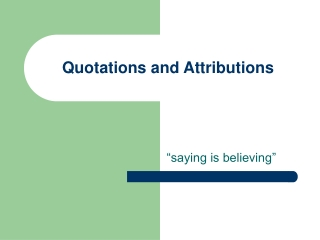 Quotations and Attributions