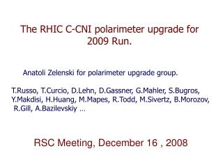 The RHIC C-CNI polarimeter upgrade for 2009 Run.