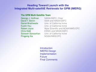 Heading Toward Launch with the Integrated Multi-satellitE Retrievals for GPM (IMERG)