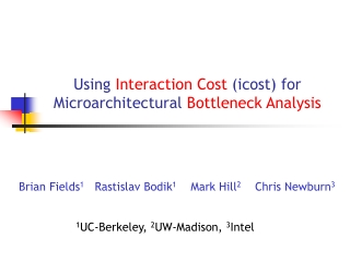 Using  Interaction Cost  (icost) for Microarchitectural  Bottleneck Analysis