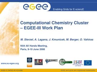 Computational Chemistry Cluster – EGEE-III Work Plan