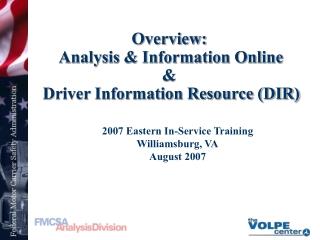 Overview:  Analysis & Information Online  &  Driver Information Resource (DIR)