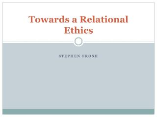 Towards a Relational Ethics