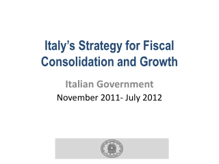 Italy's Strategy for Fiscal Consolidation and Growth
