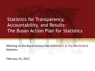 Statistics for Transparency, Accountability, and Results:  The Busan Action Plan for Statistics