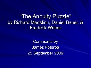 """The Annuity Puzzle""  by Richard MacMinn, Daniel Bauer, & Frederik Weber"