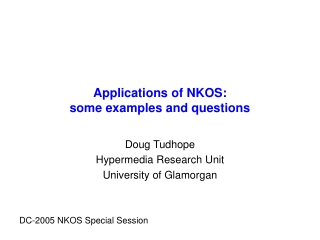 Applications of NKOS: some examples and questions