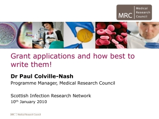 Grant applications and how best to write them! Dr Paul Colville-Nash
