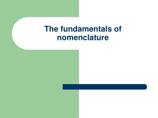 The fundamentals of nomenclature