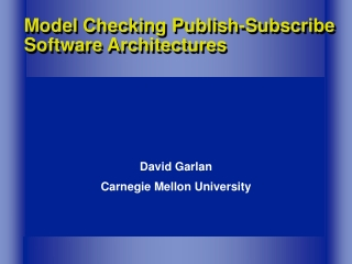 Model Checking Publish-Subscribe Software Architectures