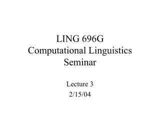 LING 696G Computational Linguistics Seminar