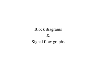 Block diagrams & Signal flow graphs