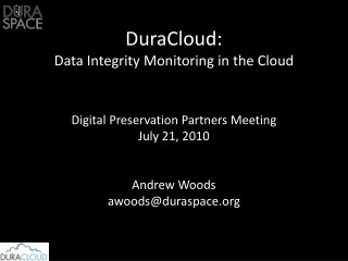 DuraCloud:  Data Integrity Monitoring in the Cloud