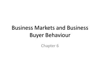 Business Markets and Business Buyer Behaviour