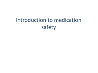 Introduction to medication safety