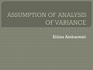 ASSUMPTION OF ANALYSIS OF VARIANCE